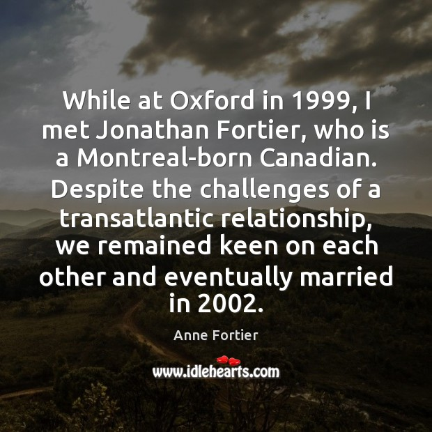 Image, While at Oxford in 1999, I met Jonathan Fortier, who is a Montreal-born