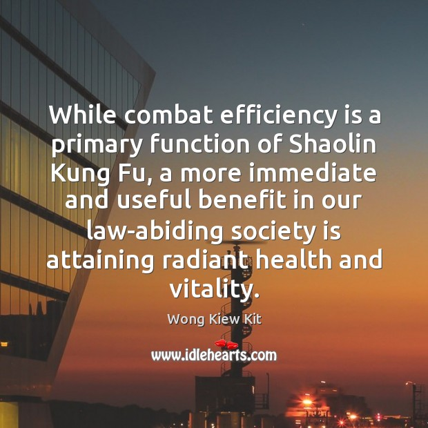 While combat efficiency is a primary function of Shaolin Kung Fu, a Image