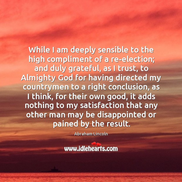 While I am deeply sensible to the high compliment of a re-election; Image