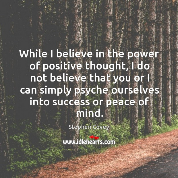 Image, While I believe in the power of positive thought, I do not