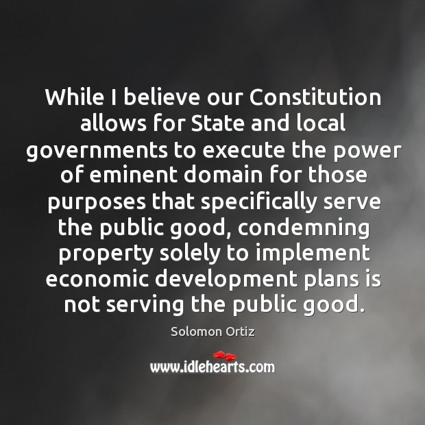 While I believe our constitution allows for state and local governments to execute the power Image