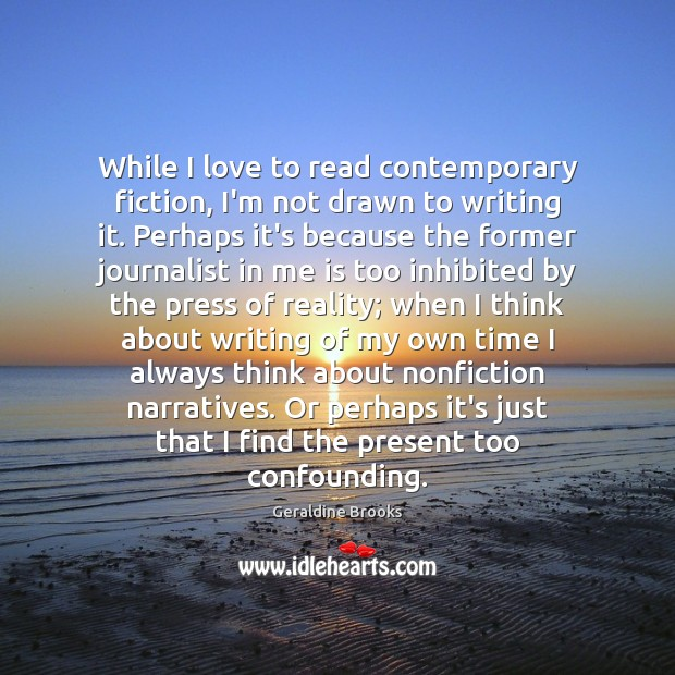 Image, While I love to read contemporary fiction, I'm not drawn to writing