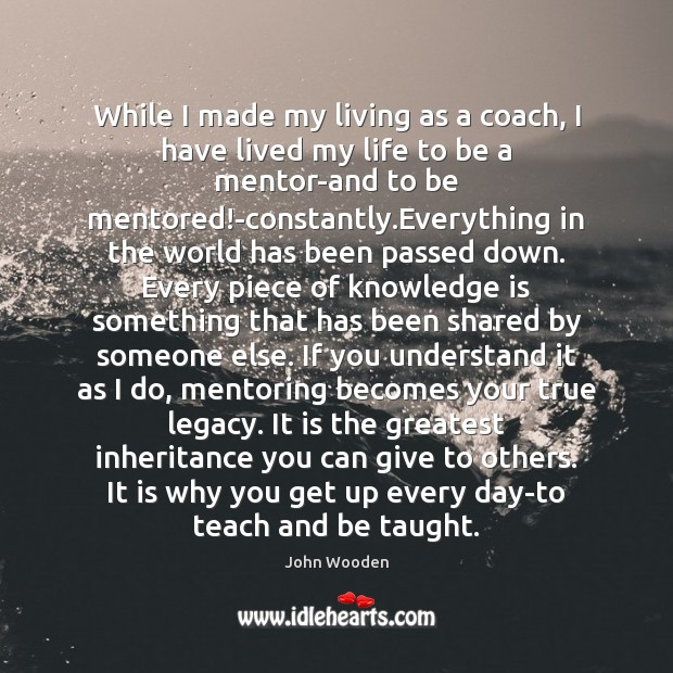 While I made my living as a coach, I have lived my Image