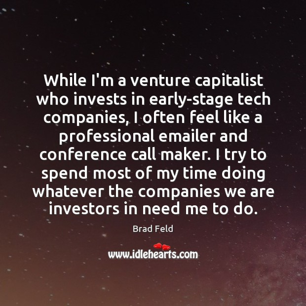 Image, While I'm a venture capitalist who invests in early-stage tech companies, I