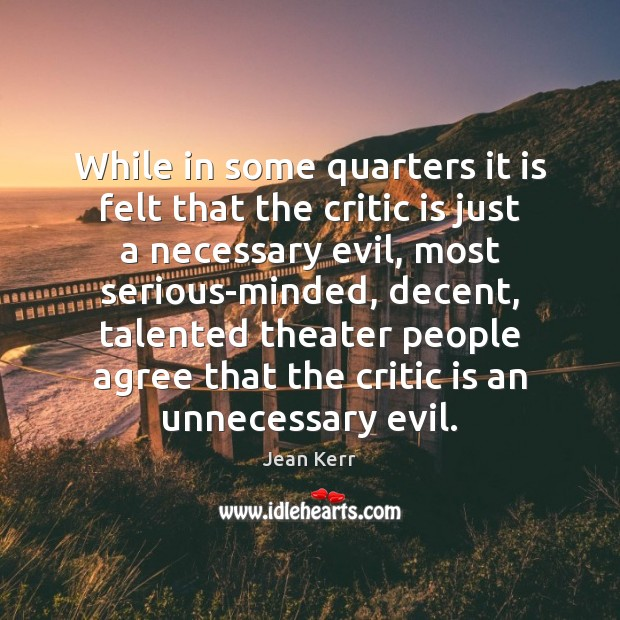 While in some quarters it is felt that the critic is just Image