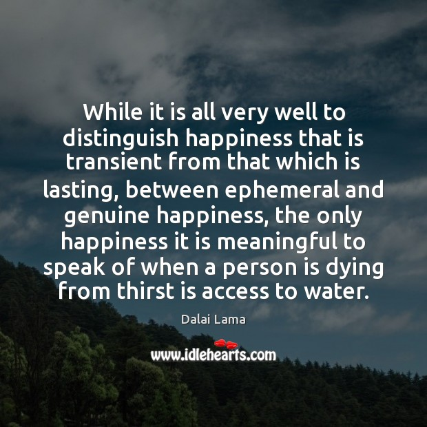 Image, While it is all very well to distinguish happiness that is transient