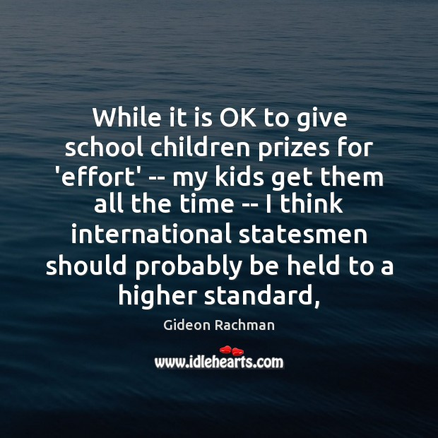 While it is OK to give school children prizes for 'effort' — Image