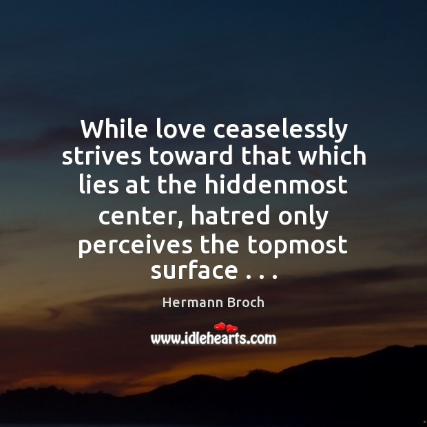 While love ceaselessly strives toward that which lies at the hiddenmost center, Image