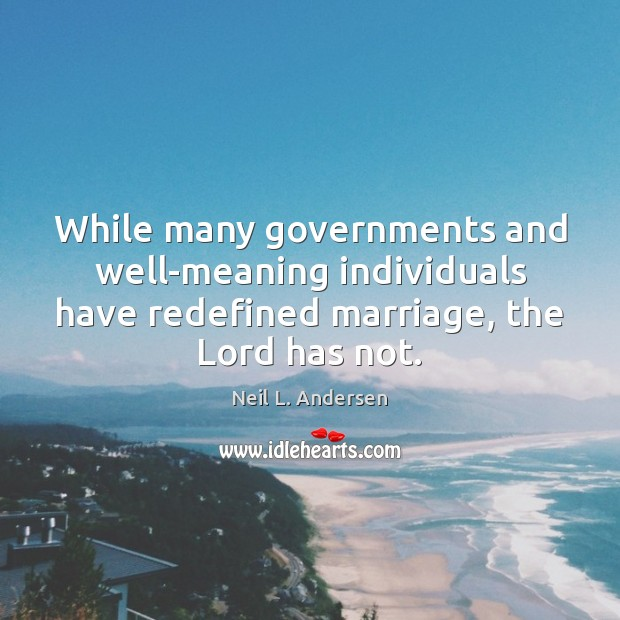 While many governments and well-meaning individuals have redefined marriage, the Lord has Image
