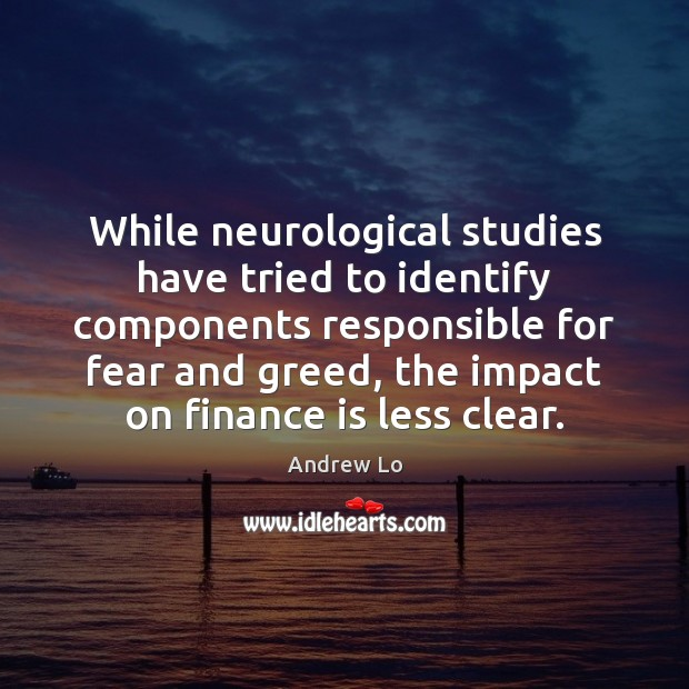 Image, While neurological studies have tried to identify components responsible for fear and
