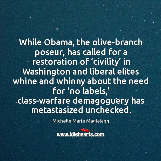 While obama, the olive-branch poseur, has called for a restoration of 'civility' in Image