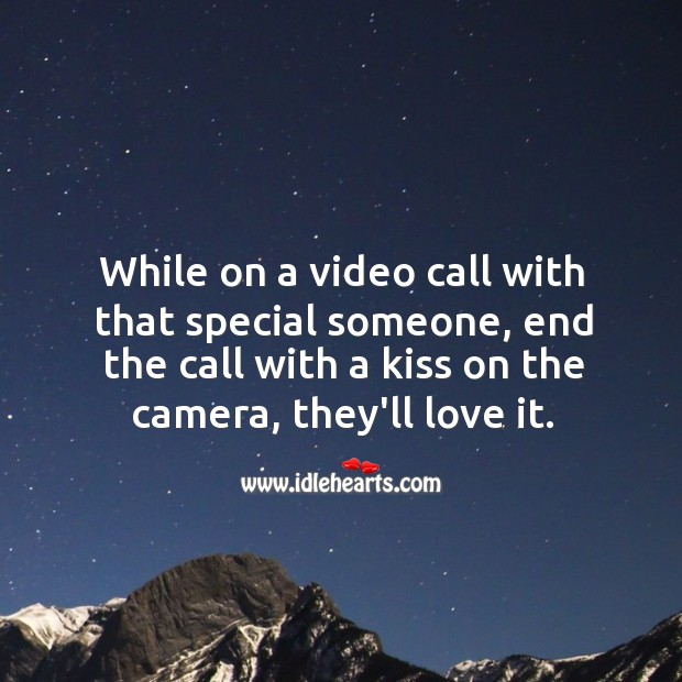 Image, While on a video call, end the call with a kiss.