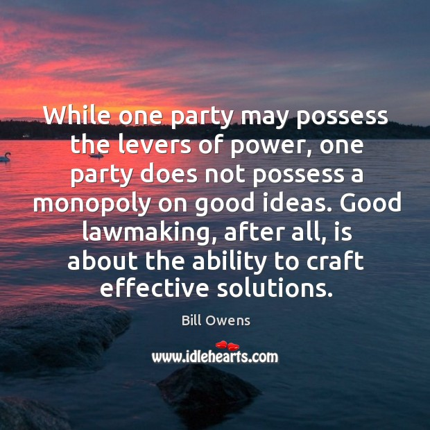 While one party may possess the levers of power, one party does not possess a monopoly Image