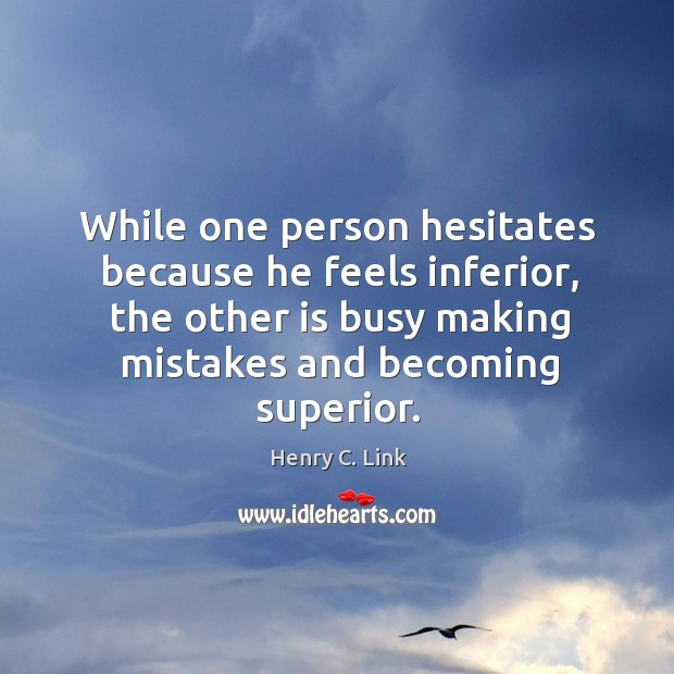 While one person hesitates because he feels inferior, the other is busy Image