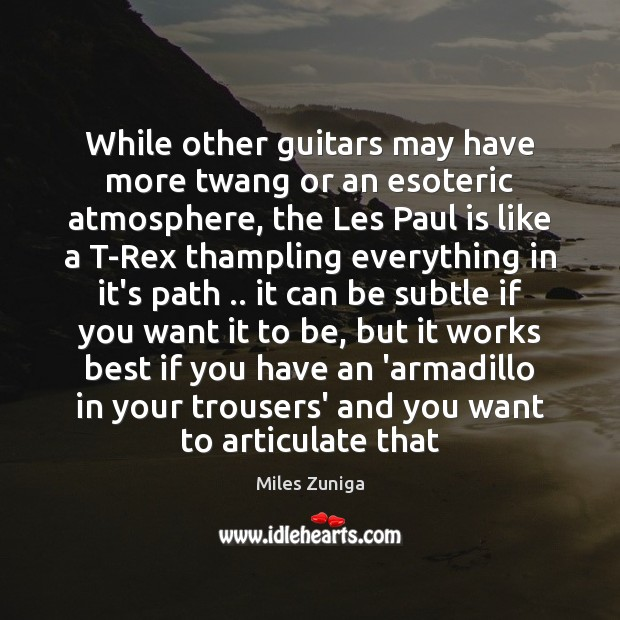 Image, While other guitars may have more twang or an esoteric atmosphere, the