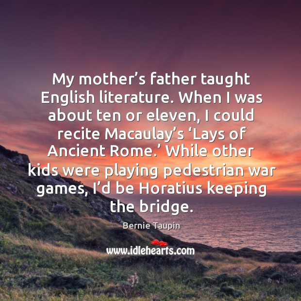 Image, While other kids were playing pedestrian war games, I'd be horatius keeping the bridge.