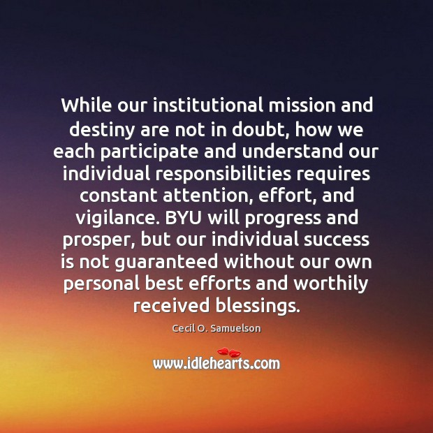 While our institutional mission and destiny are not in doubt, how we Image