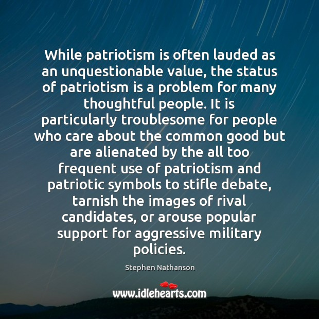 While patriotism is often lauded as an unquestionable value, the status of Image