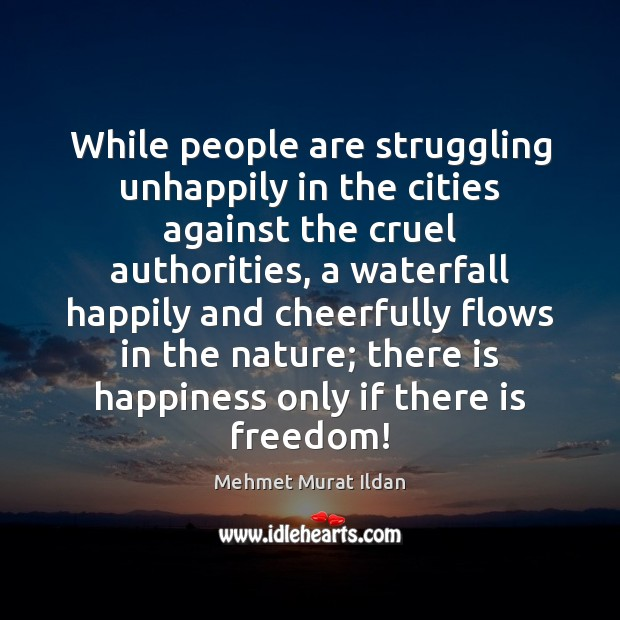 While people are struggling unhappily in the cities against the cruel authorities, Struggle Quotes Image