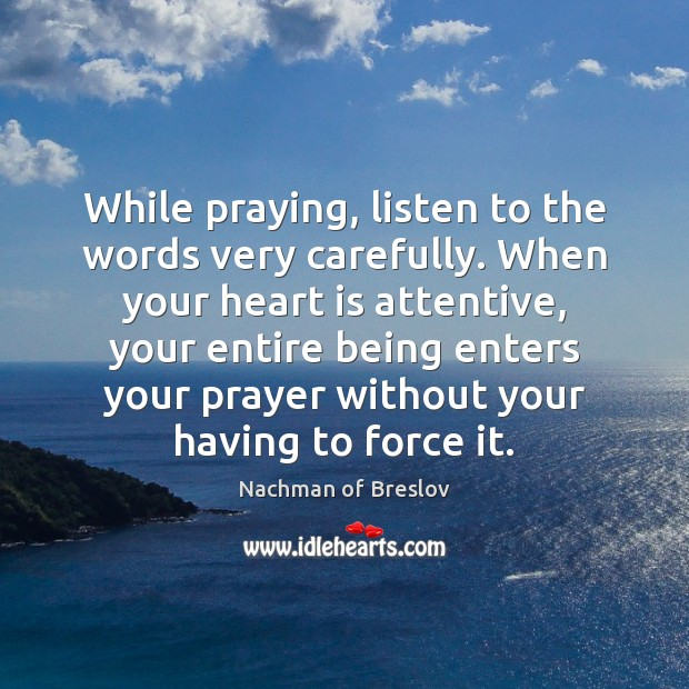 While praying, listen to the words very carefully. When your heart is Image