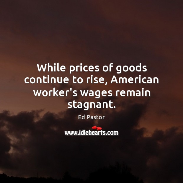 Image, While prices of goods continue to rise, American worker's wages remain stagnant.