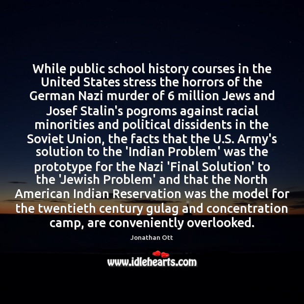 While public school history courses in the United States stress the horrors Image