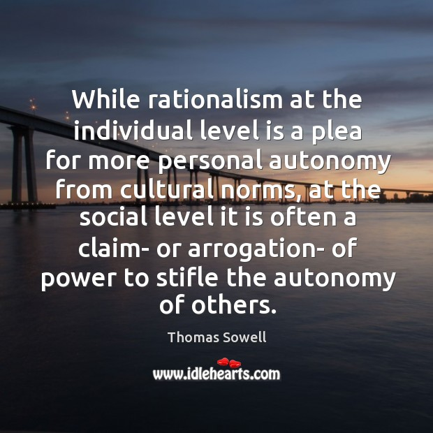 While rationalism at the individual level is a plea for more personal Image