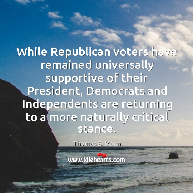 While republican voters have remained universally supportive of their president Image