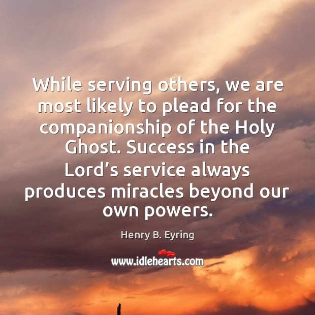 Image, While serving others, we are most likely to plead for the companionship