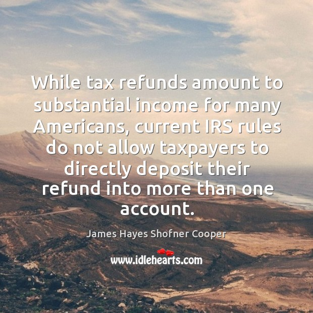 Image, While tax refunds amount to substantial income for many americans, current irs rules do not