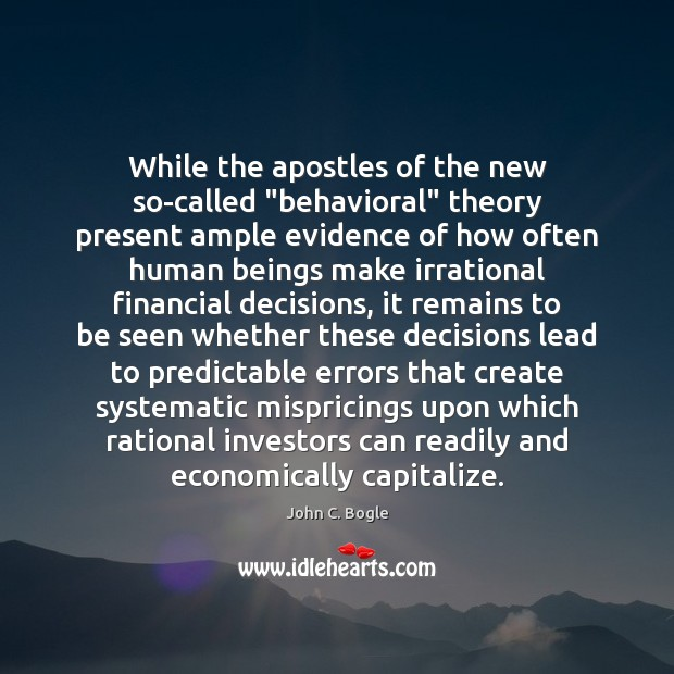 """While the apostles of the new so-called """"behavioral"""" theory present ample evidence Image"""