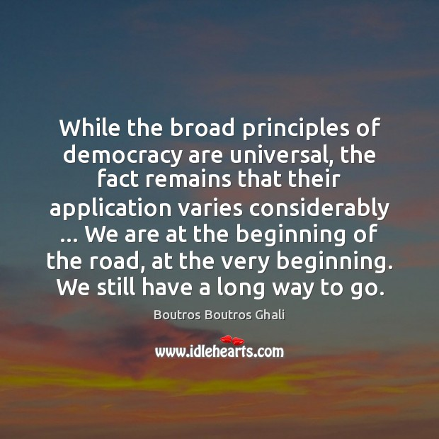 Image, While the broad principles of democracy are universal, the fact remains that