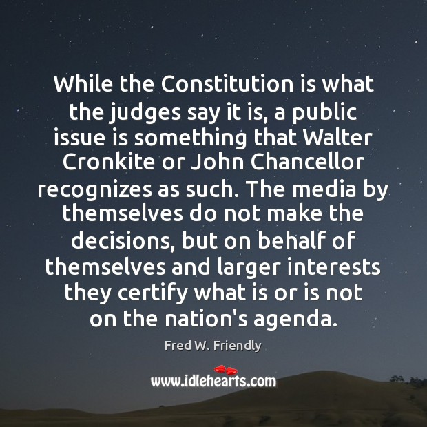 While the Constitution is what the judges say it is, a public Image