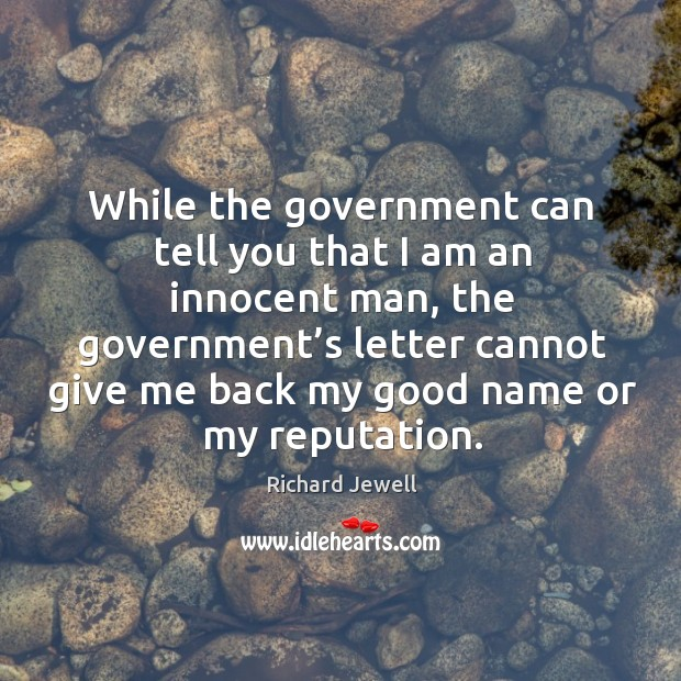 While the government can tell you that I am an innocent man Image