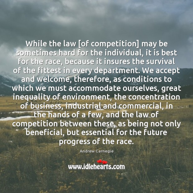 Image, While the law [of competition] may be sometimes hard for the individual,