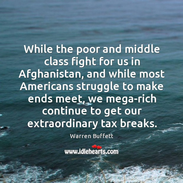 While the poor and middle class fight for us in Afghanistan, and Image