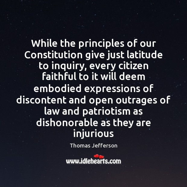 While the principles of our Constitution give just latitude to inquiry, every Faithful Quotes Image