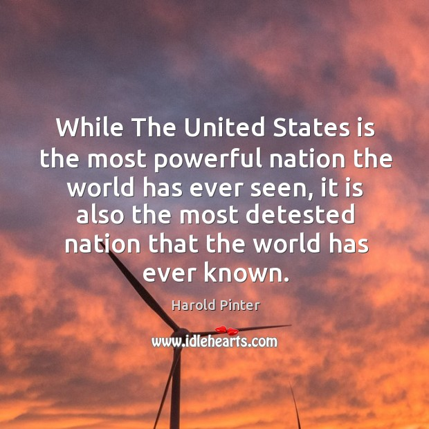 While the united states is the most powerful nation the world has ever seen Image