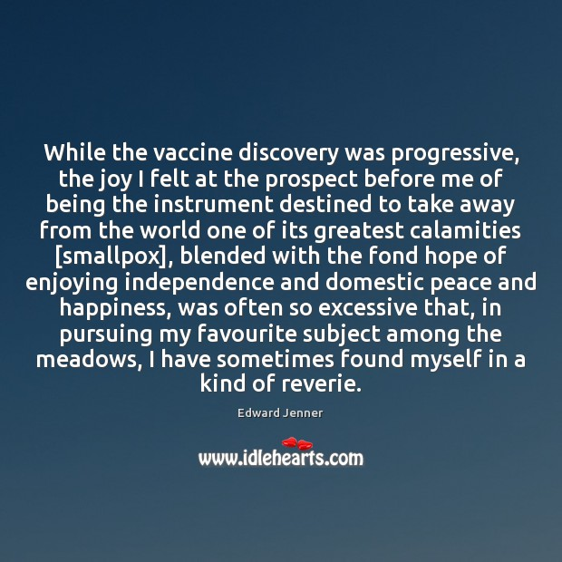 While the vaccine discovery was progressive, the joy I felt at the Image