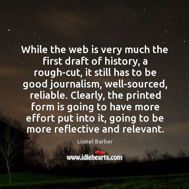 While the web is very much the first draft of history, a Image