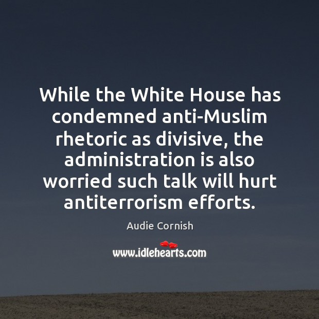 Image, While the White House has condemned anti-Muslim rhetoric as divisive, the administration