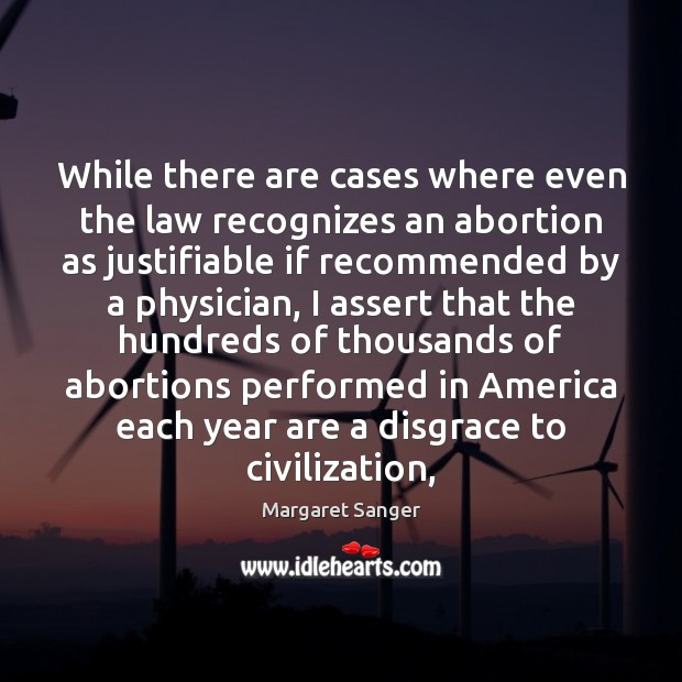 While there are cases where even the law recognizes an abortion as Image