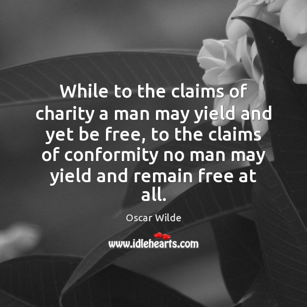 While to the claims of charity a man may yield and yet Image