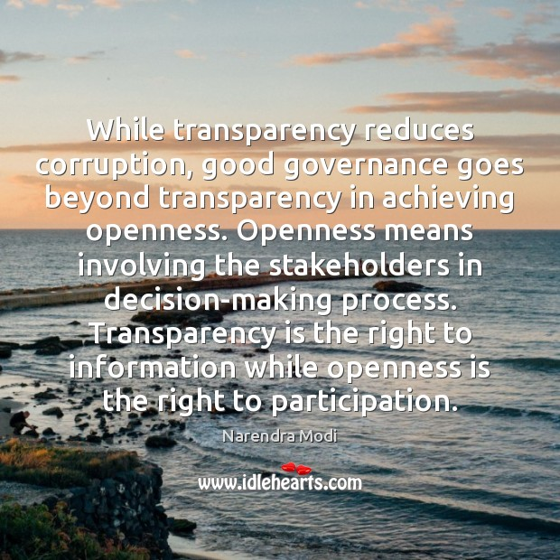 While transparency reduces corruption, good governance goes beyond transparency in achieving openness. Image