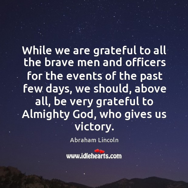 While we are grateful to all the brave men and officers for Image