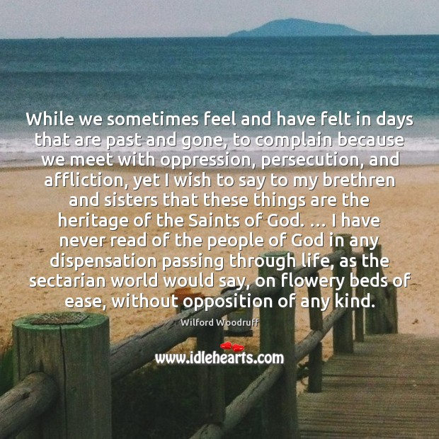 While we sometimes feel and have felt in days that are past Image