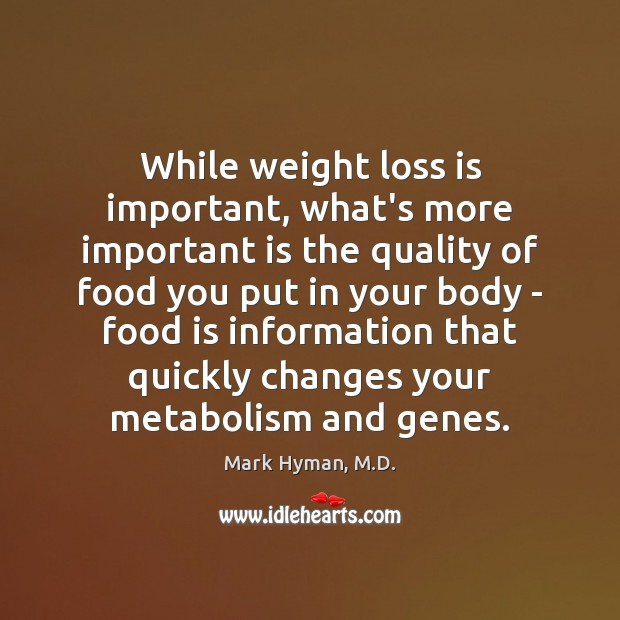 While weight loss is important, what's more important is the quality of Image