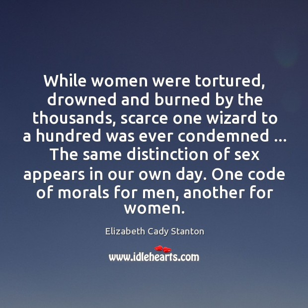 While women were tortured, drowned and burned by the thousands, scarce one Image