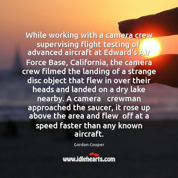 While working with a camera crew supervising flight testing of  advanced aircraft Image