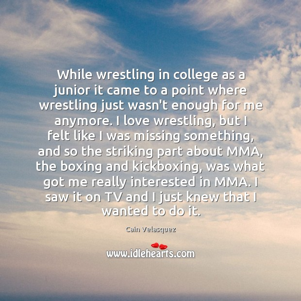 While wrestling in college as a junior it came to a point Image